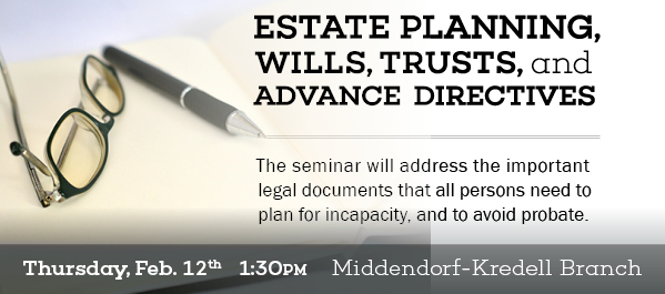 Estate Planning: Wills, Trusts & Advance Directives