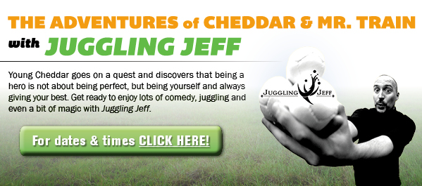The Adventures of Cheddar and Mr. Train with Juggling Jeff