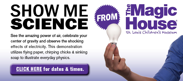 Show Me Science - Presented by the Magic House